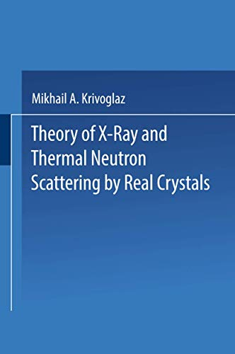 9780306303470: Theory of X-Ray and Thermal Neutron Scattering by Real Crystals