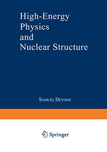 9780306304736: High-Energy Physics and Nuclear Structure: Proceedings of the Third International Conference on High Energy Physics and Nuclear Structure sponsored by ... New York City, September 8–12, 1969