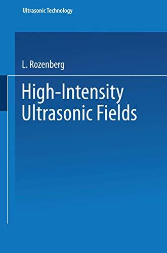 9780306304972: High-Intensity Ultrasonic Fields (Ultrasonic Technology)