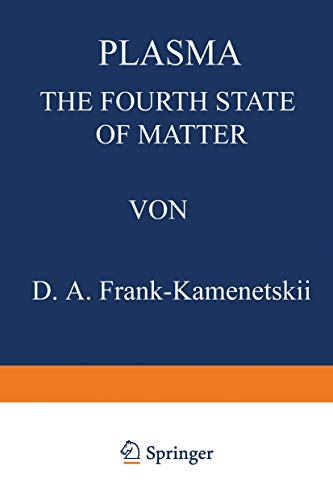 9780306305238: Plasma, The Fourth State of Matter