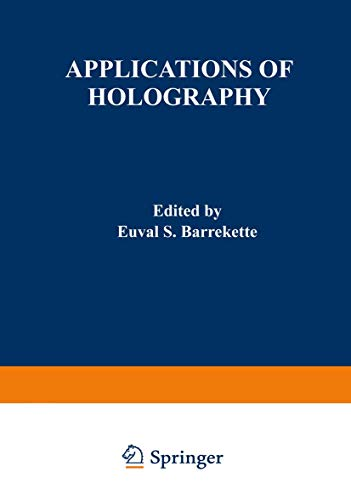 Applications of Holography (Proceedings of United States-Japan Seminar on Information Processing by...
