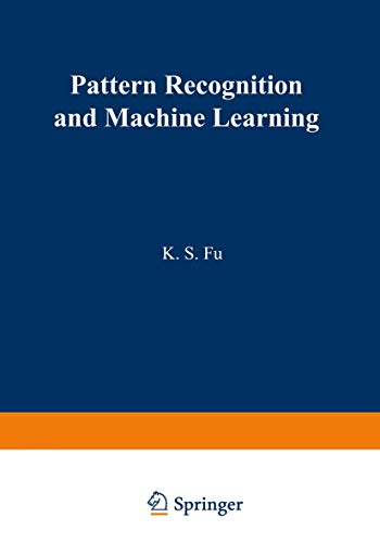 Stock image for Pattern Recognition and Machine Learning: Proceedings of the Japan-U.S. Seminar on the Learning Process in Control Systems, held in Nagoya, Japan August 18-20, 1970 for sale by Zubal-Books