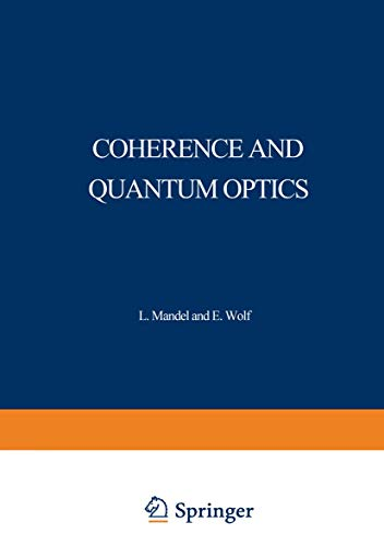 Coherence and Quantum Optics: Proceedings of the Third Rochester Conference on Coherence and Quan...