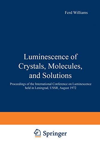 Luminescence Of Crystals Molecules & Sol: Ferd Williams