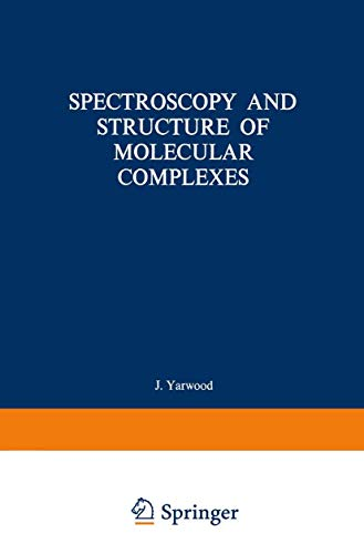 Spectroscopy and Structure of Molecular Complexes: John Yarwood