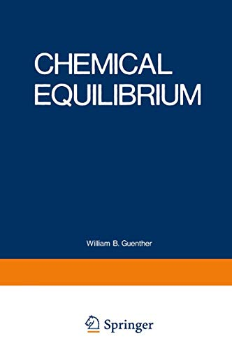 Chemical Equilibrium: A Practical Introduction for the: William Guenther