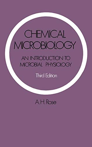 Chemical Microbiology - An introduction to Microbial Physiology - 3rd edition: Rose, A.H.
