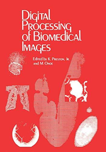 Digital Processing of Biomedical Images: Preston, K.