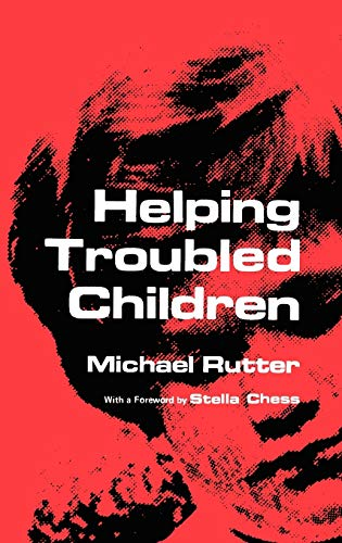 Helping Troubled Children: M. Rutter