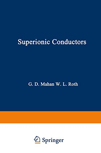 Superionic Conductors.: Mahan, G D [Ed]