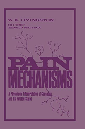 9780306309823: Pain Mechanisms: A physiologic Interpretation of Causalgia and Its Related States