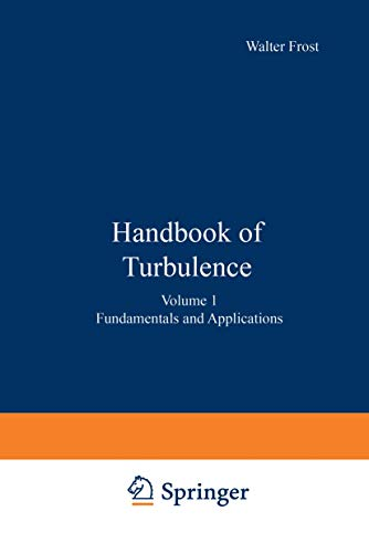 9780306310041: Handbook of Turbulence: Volume 1 Fundamentals and Applications