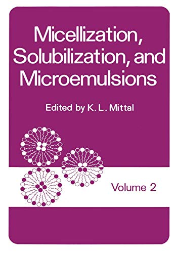Micellization, Solubilization, and Microemulsions, Vol. 2: K.L. Mittal