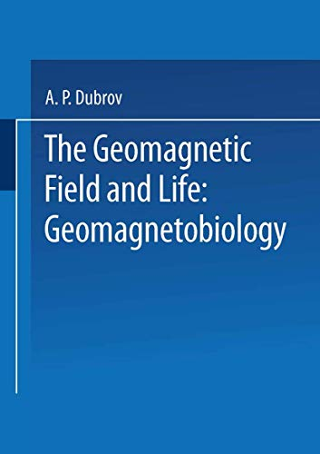 9780306310720: The Geomagnetic Field and Life: Geomagnetobiology
