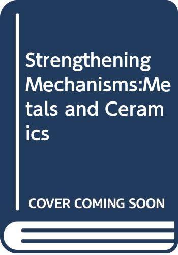 9780306345128: Strengthening Mechanisms:Metals and Ceramics