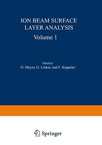 9780306350450: Ion Beam Surface Layer Analysis: Volume 1