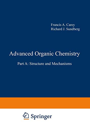 9780306351167: Advanced Organic Chemistry: Part A: Structure and Mechanisms