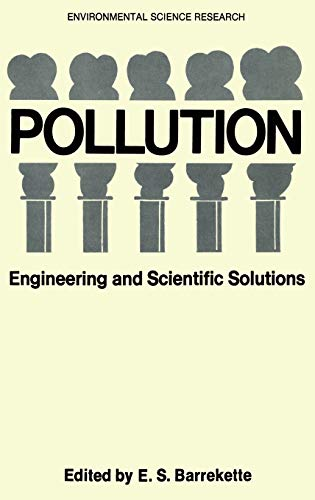 POLLUTION: ENGINEERING AND SCIENTIFIC SOLUTIONS.: Hrsg: Barrekette Euval S.