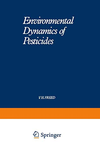 Environmental Dynamics of Pesticides [Environmental Science Research Series, Vol. 6]