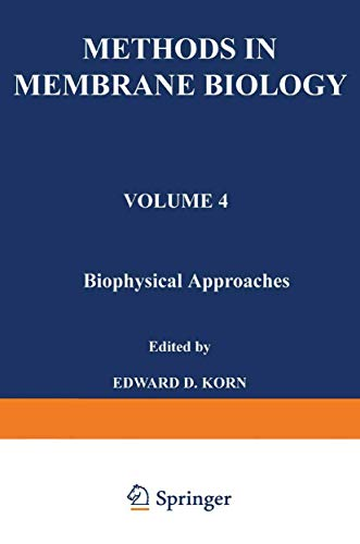 Methods in Membrane Biology, Vol. 4: Biophysical Approaches
