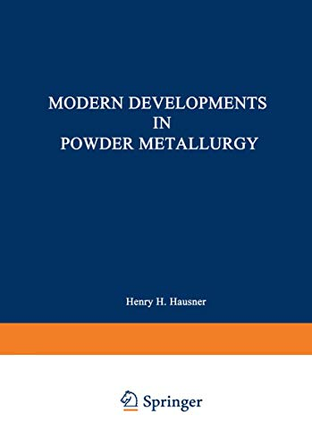 Modern Developments in Powder Metallurgy:Vol. 5:Materials and