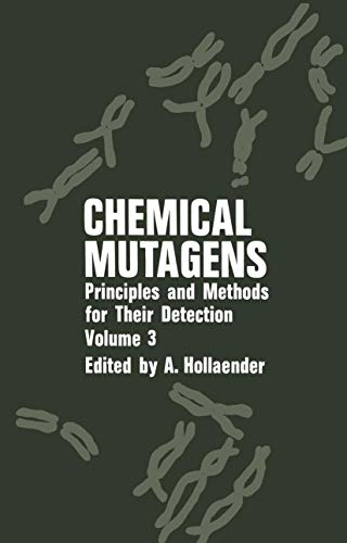 Chemical Mutagens: Principles and Methods for Their Detection Volume 3
