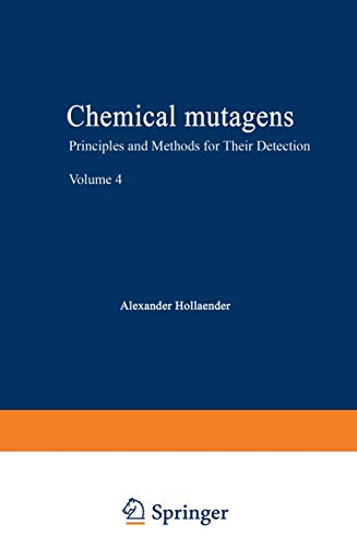 Chemical Mutagens: Principles and Methods for Their Detection Volume 4