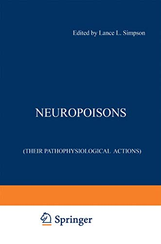 Neuropoisons: Their Pathophysicological Actions (2 Volumes): Simpson, Lance L. [Editor]