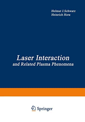 9780306371417: Laser Interaction and Related Plasma Phenomena: Proceedings of the First Workshop, held at Rensselaer Polytechnic Institute, Hartford Graduate Center, East Windsor Hill, Connecticut, June 9–13, 1969
