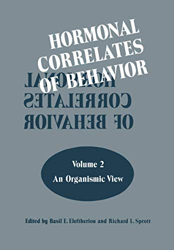 9780306375057: Hormonal Correlates of Behavior: Volume 2: An Organismic View