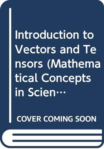 Introduction to Vectors and Tensors Volume 2: Ray M. Bowen