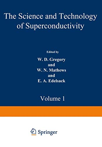 The Science and Technology of Superconductivity: Vol. 1 & 2.