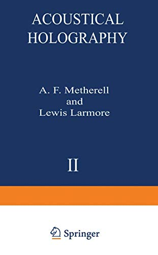 Acoustical Holography, Volume 2: Metherell, A.F., and