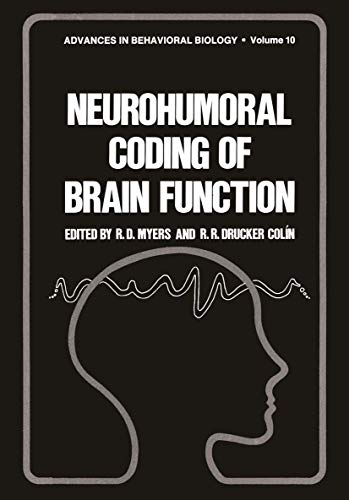 Neurohumoral Coding of Brain Function (Advances in Behavioral Biology, vol. 10): Myers, R.D.; ...