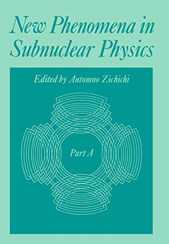 9780306381812: New Phenomena in Subnuclear Physics: Part A (The Subnuclear Series)