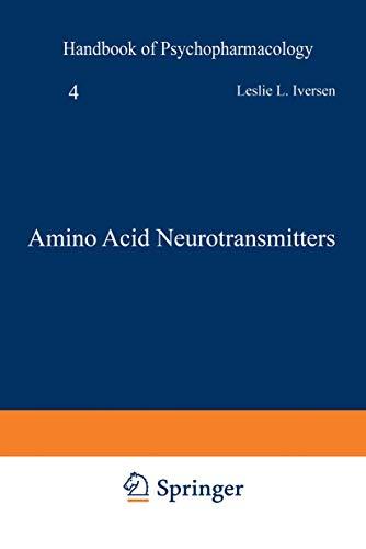 Handbook of Psychopharmacology Vol. 4 : Amino Acid Neurotransmitters: Iversen, Leslie L.; Iversen, ...