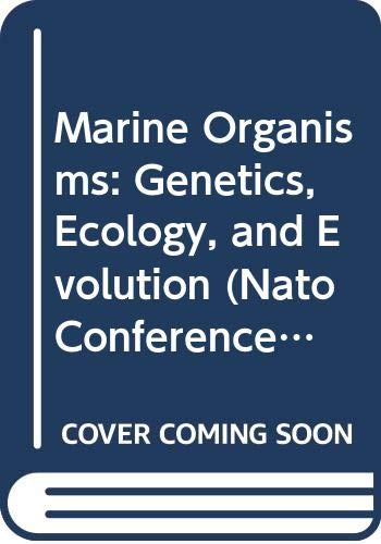 Marine Organisms: Genetics, Ecology, and Evolution (Nato: John C. Beardmore,