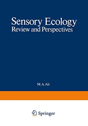 Sensory Ecology; Review and Perspectives (Nato Advanced Study Institutes Series)