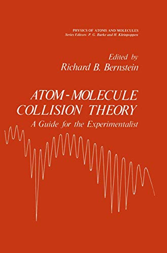 9780306401213: Atom - Molecule Collision Theory: A Guide for the Experimentalist (International Studies in Economic Modelling)