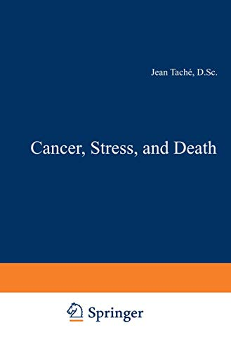 Cancer, Stress, and Death (Sloan-Kettering Institute Cancer: Hans Selye