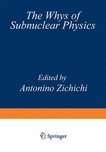 9780306401510: The Whys of Subnuclear Physics (The Subnuclear Series)