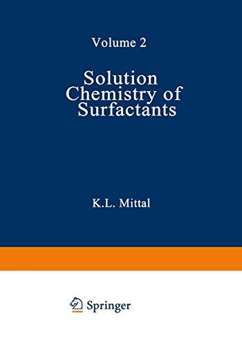 Solution Chemistry of Surfactants: Volume 2: K.L Mittal