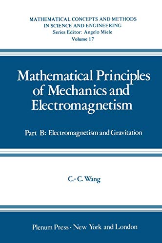 Mathematical Principles of Mechanics and Electromagnetism: Part: Wang, Chao-cheng