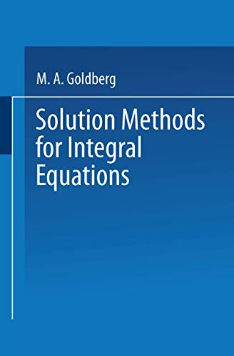 9780306402548: Solution Methods for Integral Equations (Mathematical Concepts and Methods in Science and Engineering)