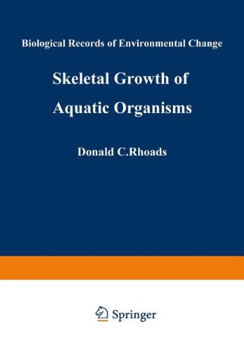 9780306402593: Skeletal Growth of Aquatic Organisms: Biological Records of Environmental Change: 1 (Topics in Geobiology)