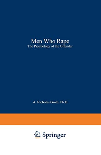 Men Who Rape: The Psychology of the: A. Nicholas Groth,