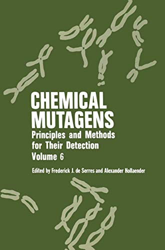 9780306403644: 006: Chemical Mutagens: Principles and Methods for Their Detection Volume 6