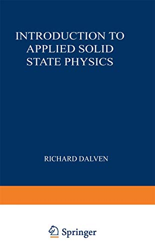Introduction to Applied Solid State Physics: Dalven, Richard