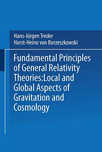 9780306404054: Fundamental Principles of General Relativity Theories: Local and Global Aspects of Gravitation and Cosmology