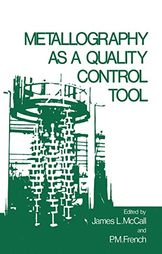 Metallography as a Quality Control Tool (0306404230) by Mccall